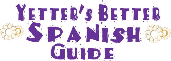 Yetters Better Spanish Guide